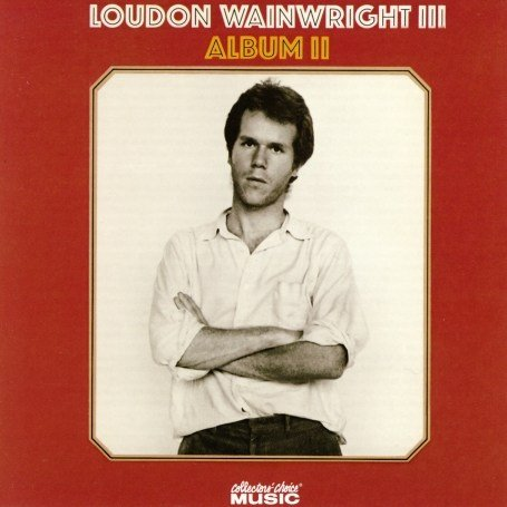 Loudon Wainwright, Album II