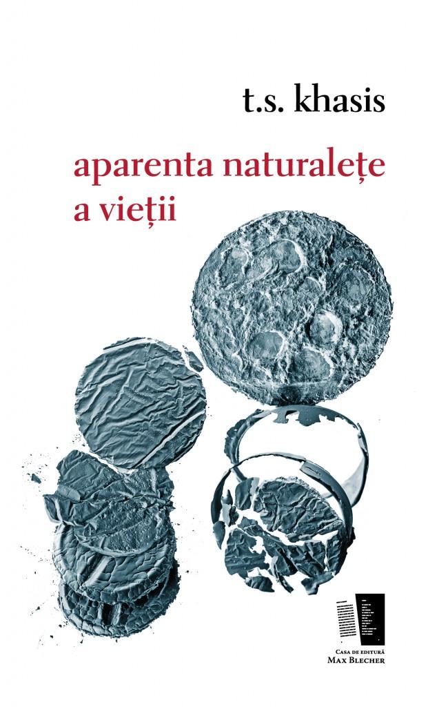 Volum poezie: T.S. Khasis - aparenta naturalețe a vieții