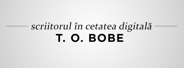 Interviu T. O. Bobe