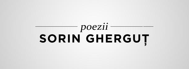 Sorin Gherguţ – Poezii