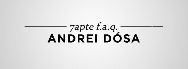7apte F.A.Q. – Andrei Dósa