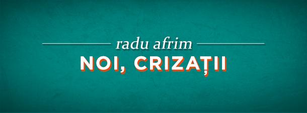 [1993] Radu Afrim – Noi, crizații [goldmine]
