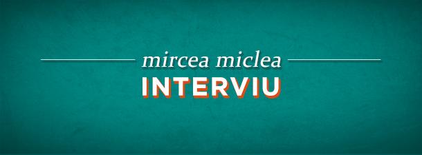 [vintage] INTERVIU: Mircea Miclea (2006)