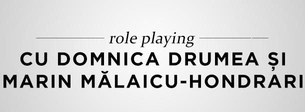 Role playing cu Domnica Drumea și Marin Mălaicu-Hondrari
