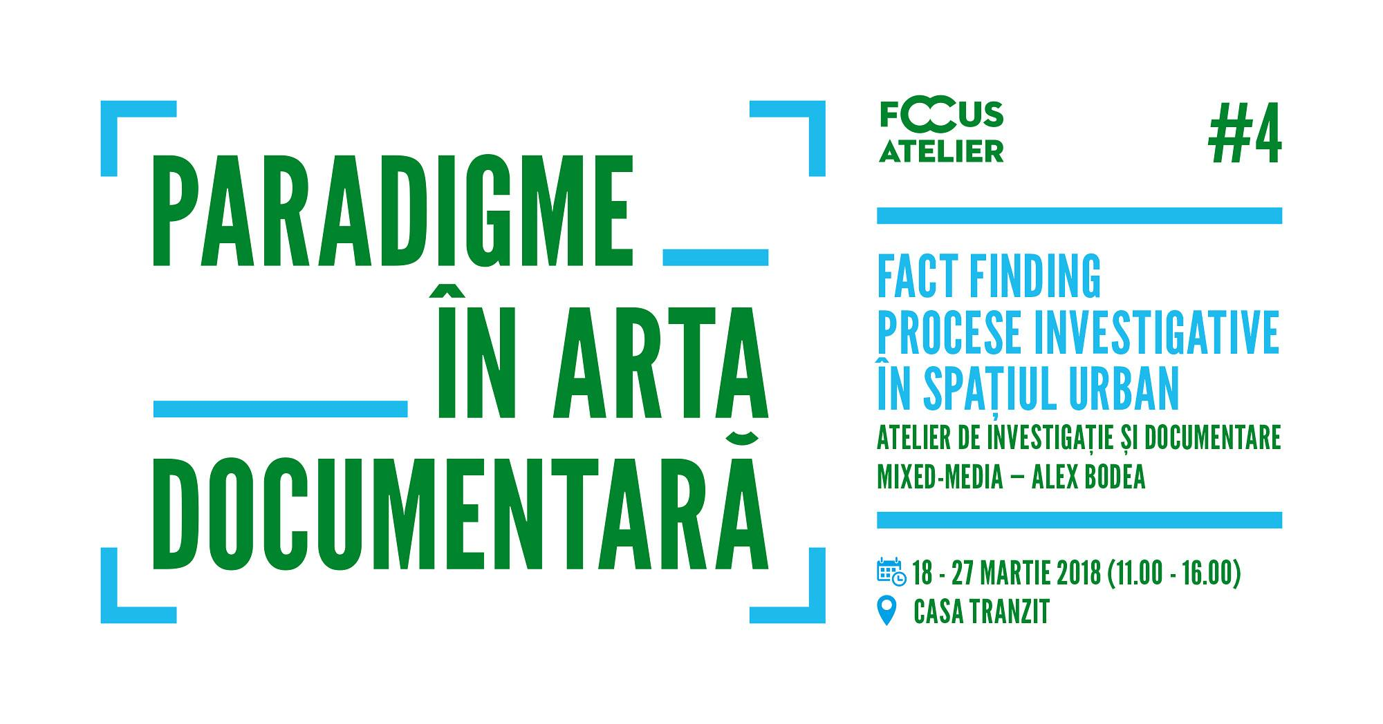 Înscrieri Focus Atelier: Procese investigative în spațiul urban