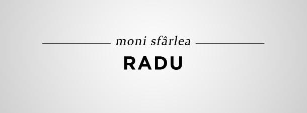 Radu – Moni Sfârlea (proză)
