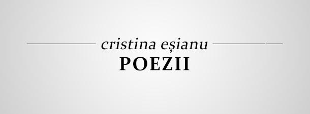 Cristina Eșianu – Poezii