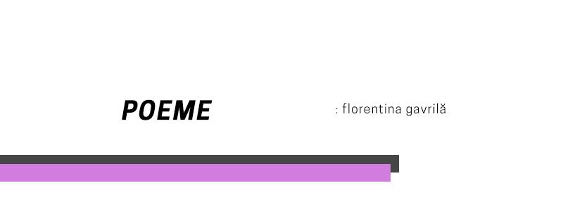 Florentina Gavrilă – Poezii