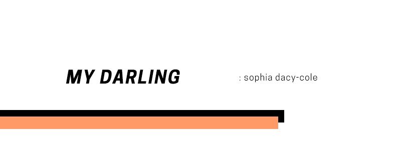 Sophia Dacy-Cole – My Darling