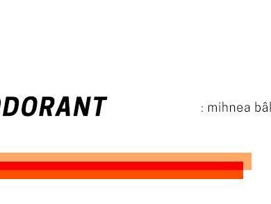 Deodorant – Mihnea Bâlici